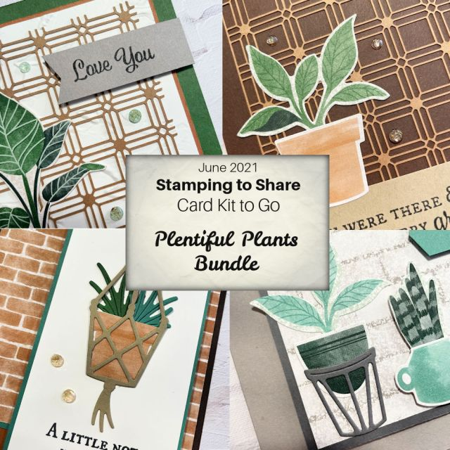 June 2021 Card Kit to Go from Stamping to Share using the Plentiful Plants Bundle