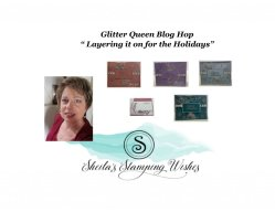 "November Glitter Queen Blog Hop..""Layer it up for the Holidays!!"""