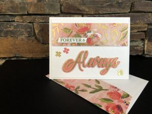 A special Anniversary Card…. featuring Forever and Always Stamps Set and Always dies…..