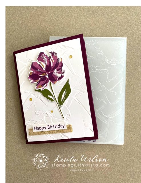 Additionally, the the Painted Texture 3D Embossing Folder is used to give the background some texture.
