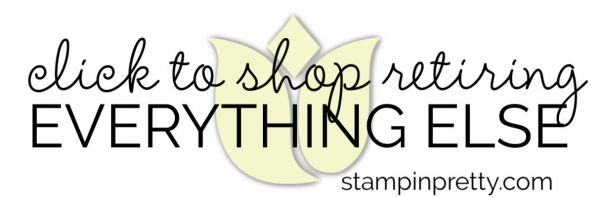 CLICK TO SHOP EVERYTHING ELSE RETIRING STAMPIN' PRETTY, MARY FISH