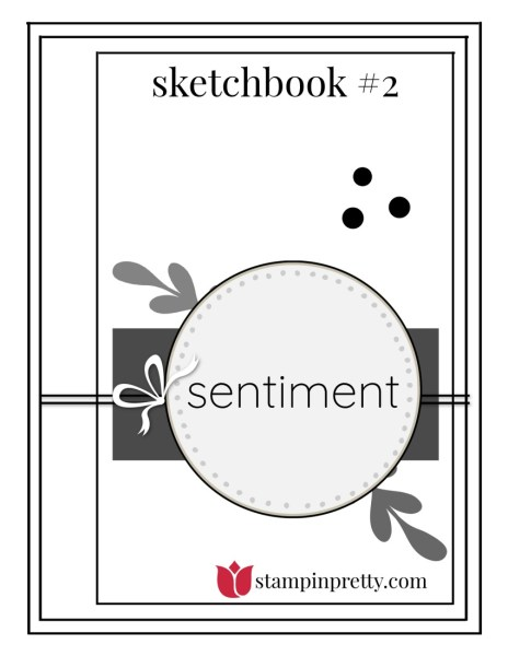 Stampin' Pretty Sketchbook by Mary Fish, Sketch #2