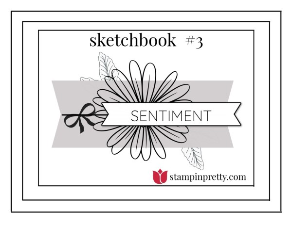 Stampin' Pretty Sketchbook by Mary Fish, Sketch #3