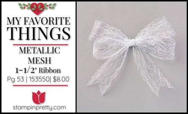 My Favorite Things - Metallic Mesh Ribbon by Stampin' UP!