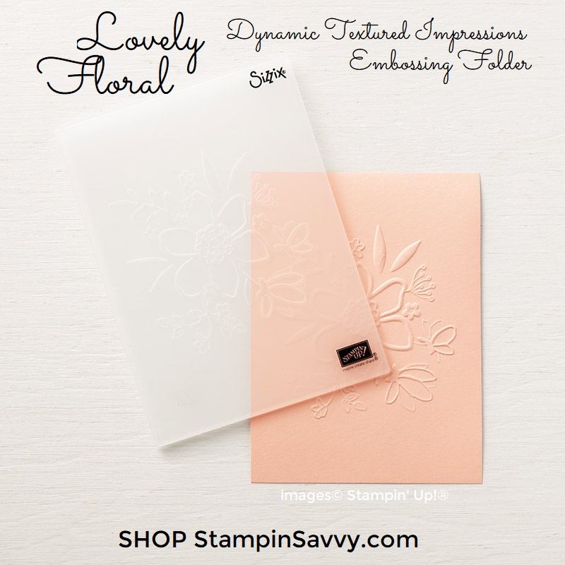 148048-lovely-floral-dynamic-textured-impressions-embossing-folder-stampin-up-stampin-savvy-tammy-beard