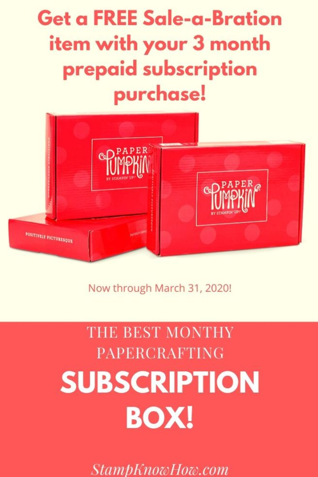 Get a Free Sale-a-bration item with your prepaid 3 month subscription to paper pumpkin
