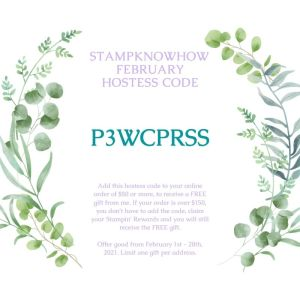 StampKnowHow February 2021 Hostess Code for purchasing Stampin' Up products online