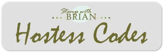 stampwithbrian.com Hostess Codes
