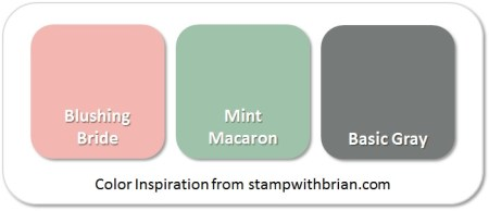 Stampin' Up! Color Inspiration: Blushing Bride, Mint Macaron, Basic Gray