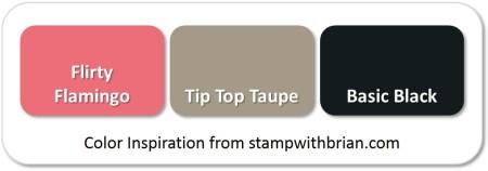 Flirty Flamingo, Tip Top Taupe, Basic Black