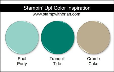 Stampin' Up! Color Inspiration: Pool Party, Tranquil Tide, Crumb Cake