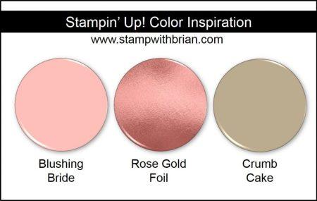 Stampin' Up! Color Inspiration: Blushing Bride, Rose Gold Foil, Crumb Cake