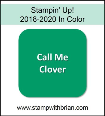 Call Me Clover, Stampin' Up! 2018-2020 In Color
