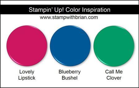 Stampin' Up! Color Inspiration: Lovely Lipstick, Blueberry Bushel, Call Me Clover