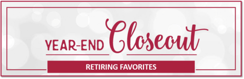 Year-End Closeout - Retiring Favorites