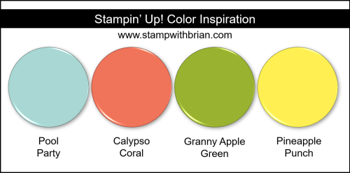 Stampin' Up! Color Inspiration - Pool Party, Calypso Coral, Granny Apple Green, Pineapple Punch