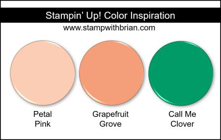 Stampin' Up! Color Inspiration - Petal Pink, Grapefruit Grove, Call Me Clover