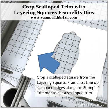 How to Crop Scalloped Trim with Layering Squares Framelits Dies, Stampin' Up!, Brian King