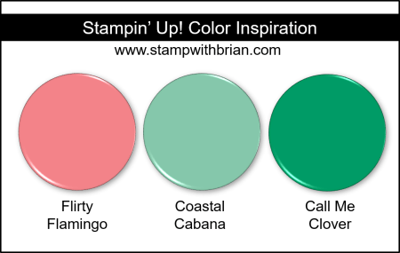 Stampin' Up! Color Inspiration - Flirty Flamingo, Coastal Cabana, Call Me Clover