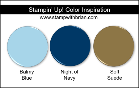 Stampin' Up! Color Inspiration - Balmy Blue, Night of Navy, Soft Suede