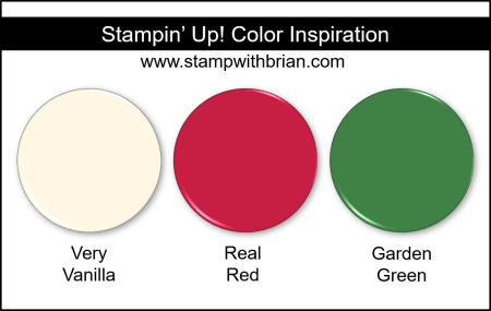 Stampin' Up! Color Inspiration - Very Vanilla, Real Red, Garden Green