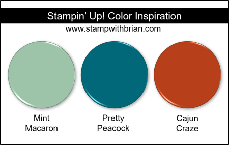 Stampin' Up! Color Inspiration - Mint Macaron, Pretty Peacock, Cajun Craze