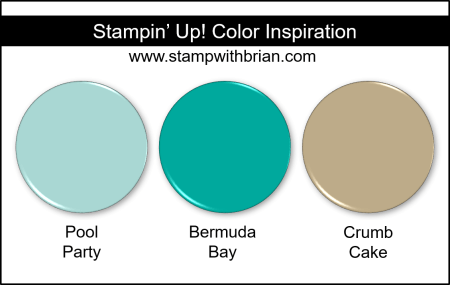 Stampin' Up! Color Inspiration - Pool Party, Bermuda Bay, Crumb Cake