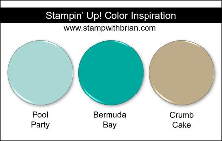 Stampin' Up! Color Inspiration - Pool Party, Bermuda Bay, Crumb Cake