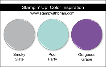 Stampin' Up! Color Inspiration - Smoky Slate, Pool Party, Gorgeous Grape