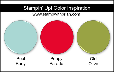Stampin Up! Color Inspiration - Pool Party, Poppy Parade, Old Olive