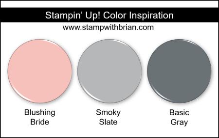 Stampin Up! Color Inspiration - Blushing Bride, Smoky Slate, Basic Gray
