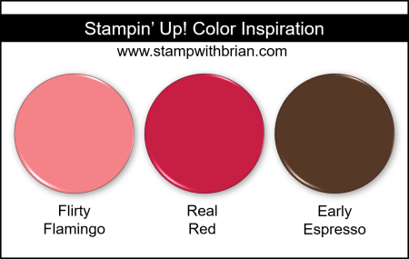 Stampin Up! Color Inspiration -Flirty Flamingo, Real Red, Early Espresso