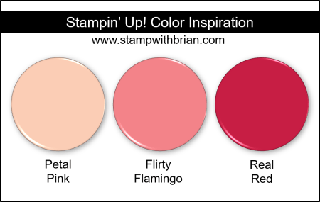 Stampin Up! Color Inspiration -Petal Pink, Flirty Flamingo, Real Red