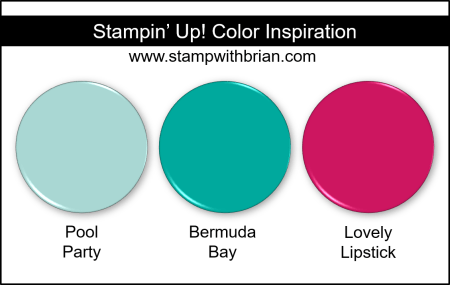 Stampin Up! Color Inspiration - Pool Party, Bermuda Bay, Lovely Lipstick