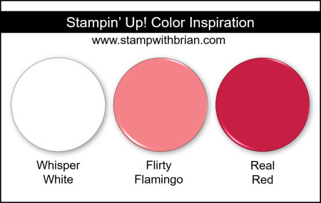 Stampin Up! Color Inspiration - Whisper White, Flirty Flamingo, Real Red