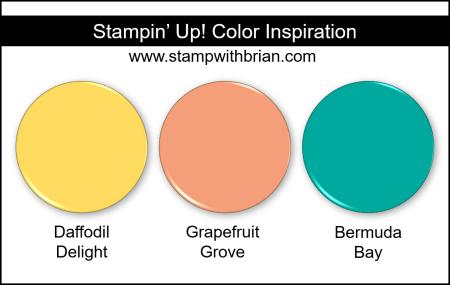 Stampin Up! Color Inspiration - Daffodil Delight, Grapefruit Grove, Bermuda Bay