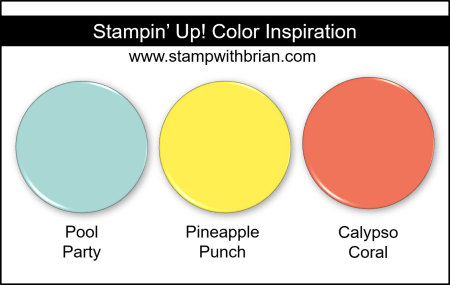 Stampin Up! Color Inspiration - Pool Party, Pineapple Punch, Calypso Coral