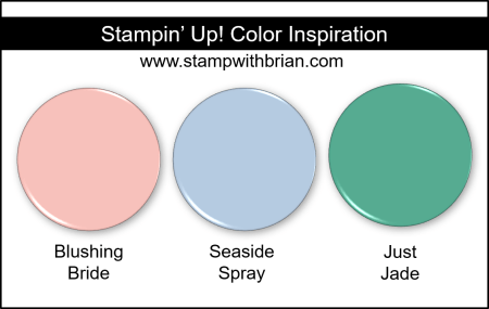 Stampin Up! Color Inspiration - Blushing Bride, Seaside Spray, Just Jade