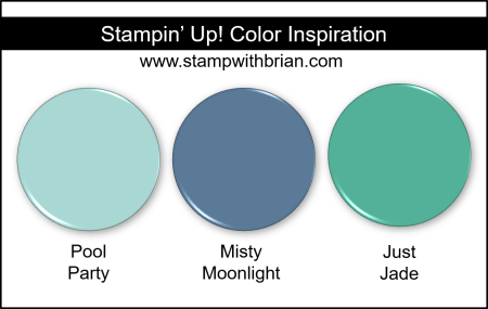 Stampin' Up! Color Inspiration - Pool Party, Misty Moonlight, Just Jade