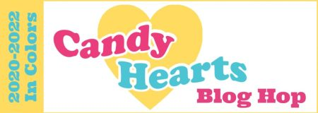 Candy Hearts Blog Hop - 2020-2022 in colors