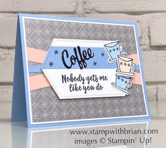 Nothing's Better Than, Stampin Up!, Brian King