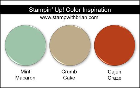 Stampin' Up! Color Inspiration - Mint Macaron, Crumb Cake, Cajun Craze