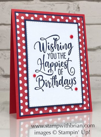 Happiest of Birthdays, Trimming the Town Designer Series Paper, Stampin Up!, Brian King, birthday card