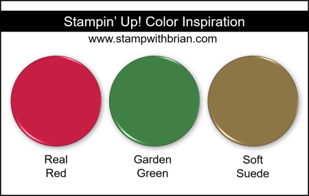 Stampin' Up! Color Inspiration - Real Red, Garden Green, Soft Suede