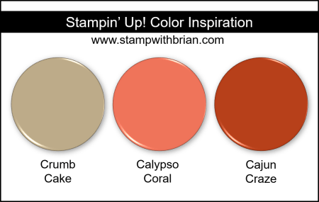 Stampin Up! Color Inspiration - Crumb Cake, Calypso Coral, Cajun Craze