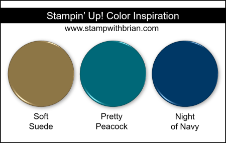 Stampin' Up! Color Inspiration - Soft Suede, Pretty Peacock, Night of Navy