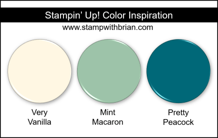 Stampin Up! Color Inspiration - Very Vanilla, Mint Macaron, Pretty Peacock