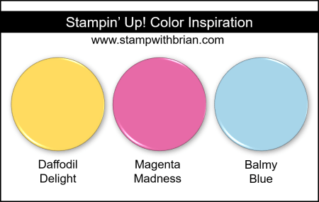 Stampin Up! Color Inspiration - Daffodil Delight, Magenta Madness, Balmy Blue