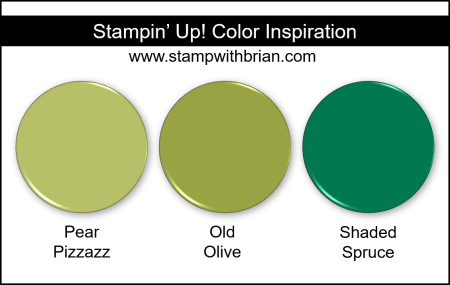 Stampin Up! Color Inspiration - Pear Pizzazz, Old Olive, Shaded Spruce