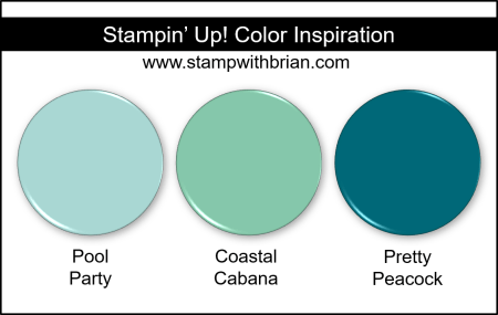 Stampin Up! Color Inspiration - Pool Party, Coastal Cabana, Pretty Peacock
